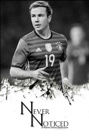 Never Noticed | Mario Götze by xMrsParkerx