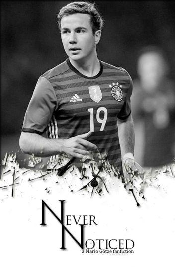 Never Noticed | Mario Götze