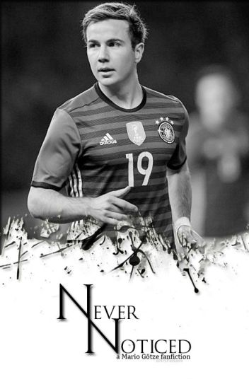 Never Noticed | Mario Götze