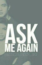 Ask Me Again by pandita0314