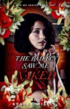 The Bad Boy Saw Me Naked ; Adrienette AU [Saw Me #1] | ✓ by MIRACULOUSNESS