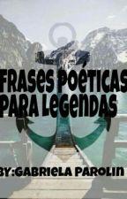 Frases Poéticas Para Legendas  by gabbedrew