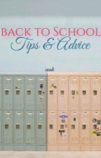 Back To School Tips and Advice by Nev_eah