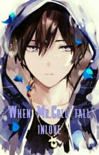 When Mr. Cold Fall Inlove by ZenWistariaOuji21