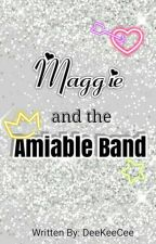 MAGGIE AND THE AMIABLE BAND by DeeKeeCee