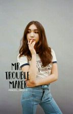 Mr. Trouble Maker (Rucas Story) by -Princess_Awesome-