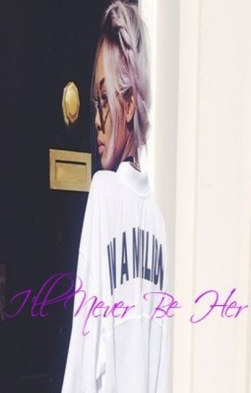 I'll Never Be Her: A Roc Royal Story
