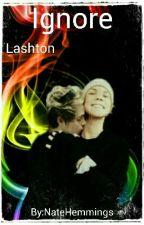 Ignore - ♡ Lashton ♡ [NL] by NateHemmings