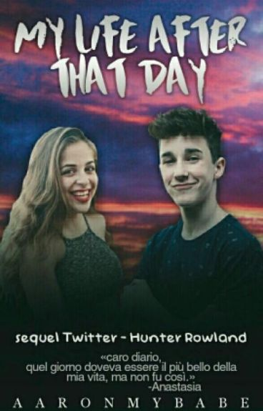 My Life After That Day||Hunter Rowland