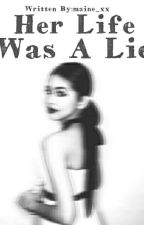 Her Life Was A Lie (MaiDen/MaiChard/AlDub FanFic) by mainedasf