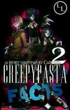 Creepypasta FACTS - 2 by Camerin_