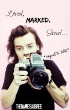 Loved, Marked, Saved... (Sequel to AKR) by TheNameIsAubree