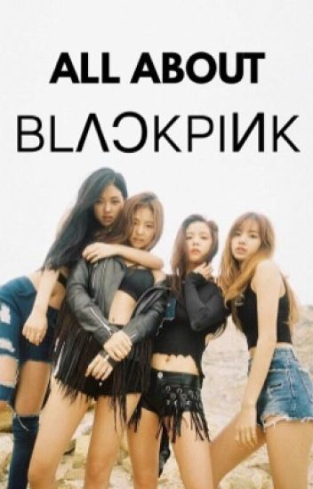 ALL ABOUT BLACKPINK
