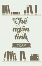 Team Chế Ngôn Tình by Team_CNT