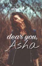 Dear you, Asha. by balihoooo