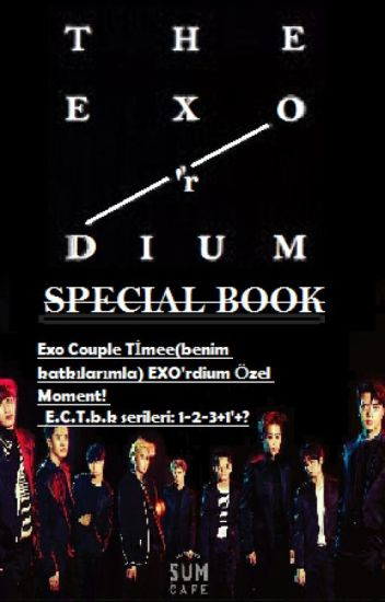 E.C.T.b.k || THE EXO'rDIUM SPECİAL MOMENT BOOK