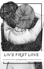 Liv's first love by NadiaStrydom