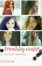 Friendship Goals? by Afisyah1d