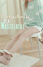 ♦ Poradnik Dla Nastolatki ♦ by _Herma_