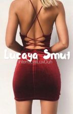 Lucaya Smut Playlist  by InterracialLuvDuh