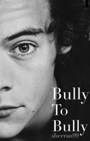 Bully to Bully by sheeran99