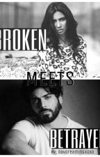 Broken Meets Betrayed by daydreamingxoxo