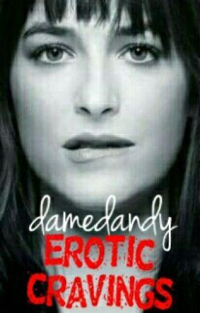 Erotic Cravings by damedandy