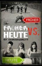 FRÜHER vs HEUTE by Samsungirl55