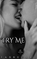 Try me by FabreCaro