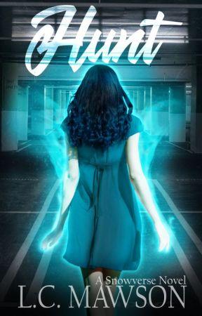 Freya Snow: Book One - Hunt - Rewrite by LCMawson