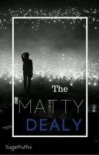 // THE MATTY DEALY // by sugarpuffxx