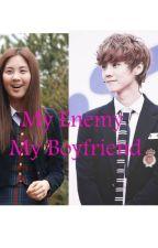 My Enemy, My Boyfriend by rita_88