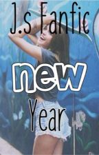 New Year/ J.s Fanfic by QueenSierraBarnes