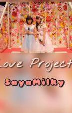 SayaMilky: Love Project by Watanabe_Suzu