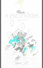 A Escondidas [sans X Render / +18] by jikai_12