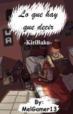 ♦Lo que hay que decir♦ [One-Shot: KiriBaku] by MelBeppo