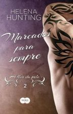À Flor da Pele #2 - Marcados Para Sempre - Helena Hunting by MonikSilva21
