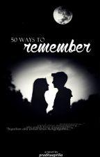 50 Ways To Remember by PraditaRestiani