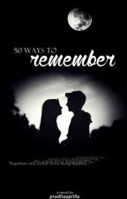 50 Ways To Remember by PraditaRestiani