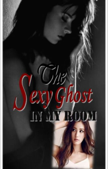 The Sexy Ghost in My Room (girlxgirl)