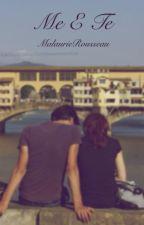 Me e Te by MalaurieCressent
