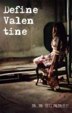 Define Valentine- sequel to Define Spy (semi-long hiatus) by seagreenseeblue