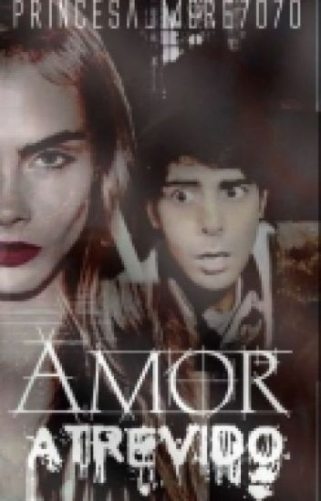 Amor Atrevido ©|| Bobby TR Zona Paranormal Y Tu|| #Wattys2016