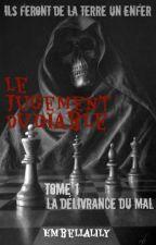 Le Jugement du Diable - Tome 1 - La délivrance du mal by Embellalily