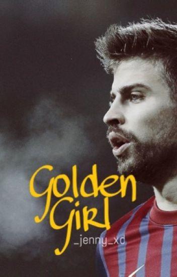 Golden Girl- Gerard Piqué Fanfiction
