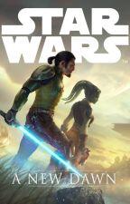 STAR WARS: A New Dawn Sequel  by SkyeAndKenobi
