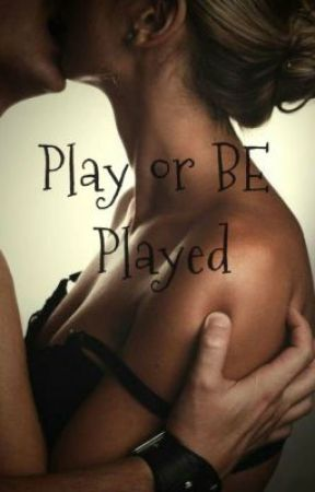 Play or be played by vanessa110