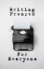 Writing Prompts For Everyone by Ithildaeforever