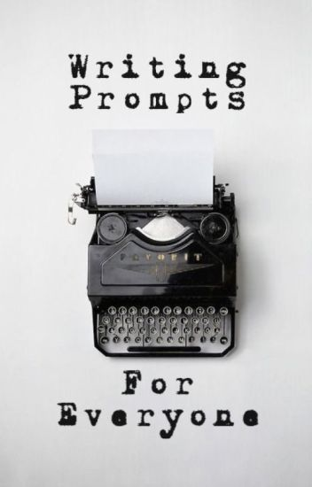 Writing Prompts For Everyone