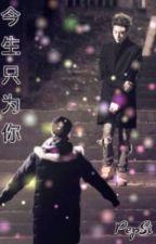 [JackMark - Nhĩ Ân ver] Kiếp Này Chỉ Vì Em  by PepSi_Wu2517